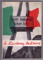 La Résistance Italienne. Editore: Corpo Volontari Della Libertà. 1947 - Libri, Riviste, Fumetti