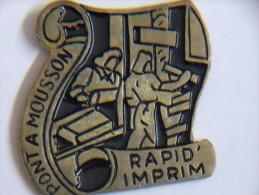 """Pin´s - PONT A MOUSSON - IMPRIMERIE """"RAPID'IMPRIM"""" - Imprimeurs, Métier - Cities"""