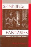 Spinning Fantasies: Rabbis, Gender, And History By Miriam B. Peskowitz (ISBN 9780520209671) - Literary Criticism