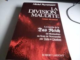 LA DIVISION MAUDITE LA MARCHE DE LA DAS REICH PAR TULLE ET ORADOUR De MICHEL PEYRAMAURE - Historic