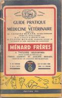 GUIDE PRATIQUE DE MEDECINE VETERINAIRE MENARD FRERES THOUARS ,A VOIR !!!!!!!!!!   REF 44690 - Animaux