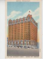 HOTEL PRESIDENT - 14TH AND BALTIMORE AVENUE / KANSAS CITY - MISSOURI - Kansas City – Missouri