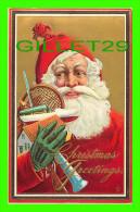 SANTA CLAUS - PÈRE NOEL AVEC SES CADEAUX CHRISTMAS GREETINGS - EMBOSSED - ÉCRITE EN 1911 - - Santa Claus