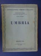 M#0I6 Attraverso L'Italia UMBRIA TCI 1944/Alviano/Cospaia/Foligno/Magione/Narni/Otrico - Tourismus, Reisen