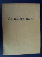 M#0I8 LE NOSTRE NAVI Ufficio Documentazione Marina Militare 1958/CACCIATORPEDINIERE - Italiano