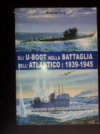 M#0I18 Wolfang Frank GLI U-BOOT NELLA BATTAGLIA DELL´ATLANTICO :1939-45/MARINA MILITARE - Italiano