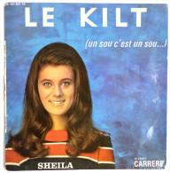 Disque Vinyle 45T SHEILA - LE KILT UN SOU C'EST UN SOU - CARRERE PHILIPS 437383 BE - BIEM - Blues