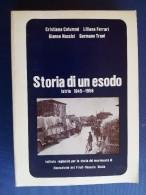 M#0I37 Colummi-Ferrari-Nassisi-Trani STORIA DI UN ESODO ISTRIA 1945-1956 Ed.1980 - Italiano