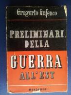 M#0I40 Gregorio Gafenco PRELIMINARI DELLA GUERRA ALL´EST Mondadori I^ Ed.1946 - Italiano