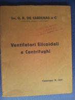 M#0I47 CATALOGO ILLUSTRATO De Cardenas VENTILATORI ELICOIDALI E CENTRIFUGHI Anni ´30 - Other Apparatus