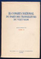 Vietnam; IIIe Congres National Du Parti Des Travailleurs; Vol 3 Hanoi; Buch 284 Seiten - Politik