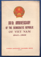 Vietnam; XVth Anniversary Of The Democratic Republic; 1945-1960 Hanoi; Buch 128 Seiten - Geschichte