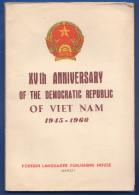 Vietnam; XVth Anniversary Of The Democratic Republic; 1945-1960 Hanoi; Buch 128 Seiten - Histoire