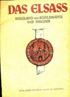 Livre - Revue - Das Elsass Herzland Und Schildmauer Des Reiches : 2000 Jahre Deutscher KAmpf Am Oberrhein - - 5. Guerres Mondiales