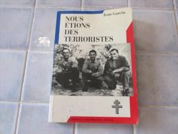 Nous Étions Des Terroristes Jean Garcin 1996 - Guerre 1939-45