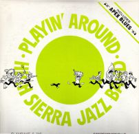* LP *  HIGH SIERRA JAZZ BAND - PLAYIN' AROUND (USA On Clambeke Records EX!!!) - Jazz