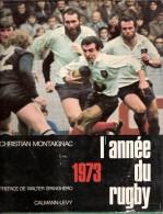 ANNEE RUGBY 1973 N° 1 MONTAIGNAC CALMANN LEVY PREFACE W. SPANGHERO TBE - Sport