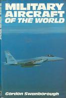 Military Aircraft Of The World By Swanborough, Gordon (ISBN 9780711007611) - Books, Magazines, Comics