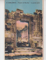 BAALBECK / TEMPLE DE BACCHUS - LA GRANDE PORTE - Lebanon