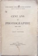 Livre Cent Ans De Photographie - Georges Potomiée - Culture