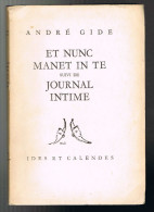 Et Nunc Manet In Te Suivi De Journal Intime - André Gide - 1951 - 124 Pages 18,7 X 12,8 Cm - Culture
