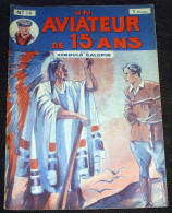 Un Aviateur De 15 Ans N° 14 ( De 54 à 57 ) - Arnould Galopin Editions Albin Michel - Adventure