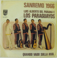 LUIS ALBERTO DEL PARANA E LOS PARAGUAYOS :  Luna, Luna, Quando Vado Sulla Riva (Italy 1966)   7´´ 45 Giri - Country En Folk