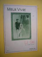 Revue Mieux Vivre N°1 Le Ski Par Pierre Scize 1936 - Libri, Riviste, Fumetti