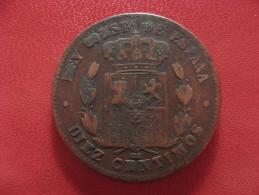 Espagne - 10 Centesimos 1879 OM Alfonso XII 1500 - [ 1] …-1931 : Royaume