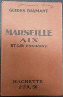 1921 Guides Diamant Marseille Aix Et Environs Nombreuses Publicité Illustrées Dax Luchon Timbres Etc Editeur Hachette Be - 1901-1940