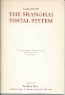 CATALOG OF THE SHANGHAI POSTAL SYSTEM - Published By Wei-Liang Chow - Fachliteratur