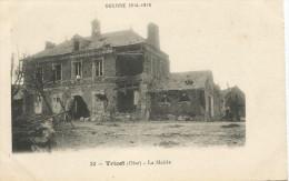 Guerre 1914-1918 - TRICOT (Oise) - La Mairie - France