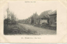 Guerre 1914-1918 - TRICOT (Oise) - Rue Neuve - France