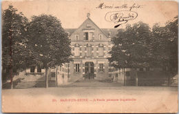 10 BAR SUR SEINE - école Primaire Supérieure. - Bar-sur-Seine