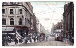 AK GB Manchester Market Street - Belebte AK Mit Tramway  Ges. 17.4.1907 Nach Nesso It. - Angleterre