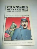 Chansons De La Revance Et De La Grande Guerre. - Livres, BD, Revues