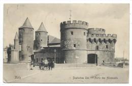 CPA - METZ, DEUTSCHE TOR, PORTE DES ALLEMANDS - Moselle 57 - Animée - Circulé 1906 - Metz