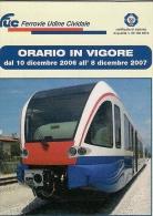 # ORARIO 2006-2007 FERROVIE UDINE-CIVIDALE DEL FRIULI Train Pocket Railway Timetable Horaire Trains Fahrplan Treni - Ferrovie