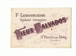 CARTE PUBLICITAIRE BUVARD Vieux Calvados F. Lebourgeois Distillateur St Pierre Sur Dives 14 - Blotters