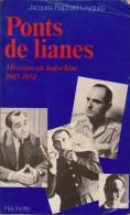 1945-1954 Guerre France-Indochine. Ponts De Lianes. Missions En Indochine - Ohne Zuordnung
