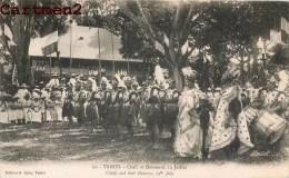 TAHITI CHEFS ET DANSEURS A LA FETE DU 14 JUILLET ETHNOLOGIE EDITION G. SPITZ PAPEETE - Tahiti