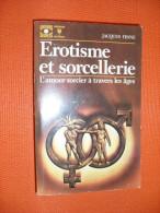 JACQUES FINNE .. Erotisme Et Sorcellerie  .  Marbout Univers Secrets 410   /ct28 - Marabout SF