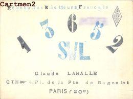 CARTE RADIO AMATEUR QSL CLAUDE LAHALLE PLACE DE LA PORTE DE BAGNOLET PARIS 20e - Radio Amateur