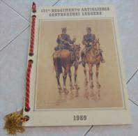 CALENDARIO 1989 – 121° REGGIMENTO ARTIGLIERIA CONTROAEREI LEGGERA  ALL'INTERNO: SINTESI ARALDICA MOTIVAZIONE DELLA MEDAG - Formato Grande : 1981-90