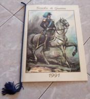 CALENDARIO 1991 SCUOLA DI GUERRA CIVITAVECCHIA ALL'INTERNO: UFFICIALI  DI STATO MAGGIORE INSIGNITI DI MEDAGLIA D'ORO AL - Calendari
