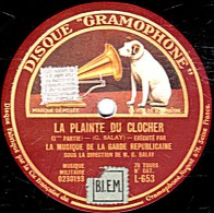 78 Trs 30 Cm état EX -  LA MUSIQUE DE LA GARDE REPUBLICAINE - LA PLAINTE DU CLOCHER 1re Et 2me Parties - 78 Rpm - Schellackplatten