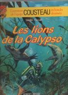 COUSTEAU - LES LIONS DE LA CALYPSO - Livres, BD, Revues