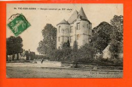 02 VIC Sur Aisne : Donjon Construit Au XII è Siècle - Vic Sur Aisne