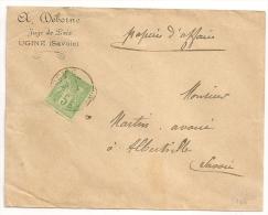 JUGE DE PAIX, UGINE Savoie Au Tarif Papiers D'affaires Sur Enveloppe Au Type SAGE. - 1877-1920: Période Semi Moderne
