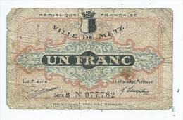 1 Franc Ville De Metz   Mauvais état - Bons & Nécessité